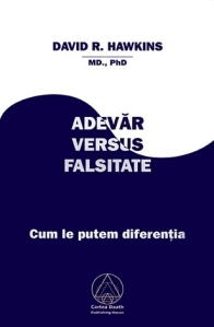 David R. Hawkins - Adevar versus Falsitate