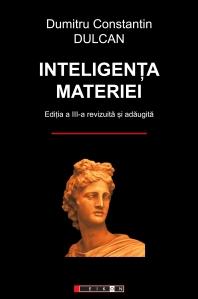 Dumitru Constantin Dulcan - Inteligenţa materiei
