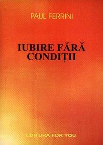 Paul Ferrini - Iubire fără condiţii