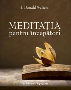 J. Donald Walters - Meditatia pt incepatori