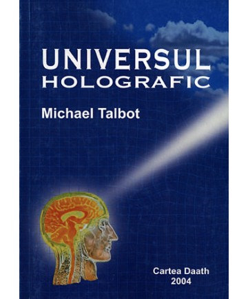 Michael Talbot - Universul holografic