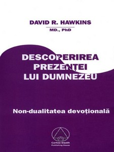 David R. Hawkins - Descoperirea prezenţei lui Dumnezeu (Discovery of the Presence of God: Devotional Nonduality)