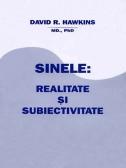 David R. Hawkins - Sinele - Realitate si Subiectivitate