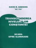 David R. Hawkins - Transcenderea nivelurilor constiintei - scara spre iluminare