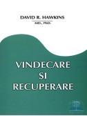 David R. Hawkins - Vindecare si recuperare