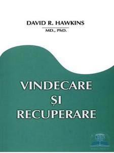 David R. Hawkins - Vindecare şi recuperare (Healing and Recovery)