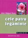 Don Miguel Ruiz - Cele 4 legaminte