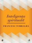 Francesc Torralba - Inteligenta spirituala
