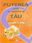 Louise L. Hay - Puterea este in interiorul tau