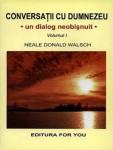 Neale Donald Walsch - Conversatii cu Dumnezeu - vol 1