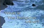 Beyond Myth and Tradition(12) - What is the Religious Mind