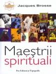 Jacques Brosse - Maestrii spirituali