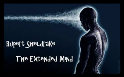 Rupert Sheldrake - The Extended Mind