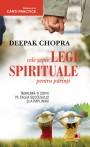 Deepak Chopra – Cele şapte legi spirituale pentrupărinţi