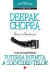 Deepak Chopra - SincroDestinul. Cum sa exploatezi putera infinita a coincidentelor