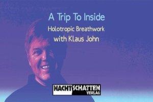 Klaus John - A Trip To Inside - Holotropic Breathwork